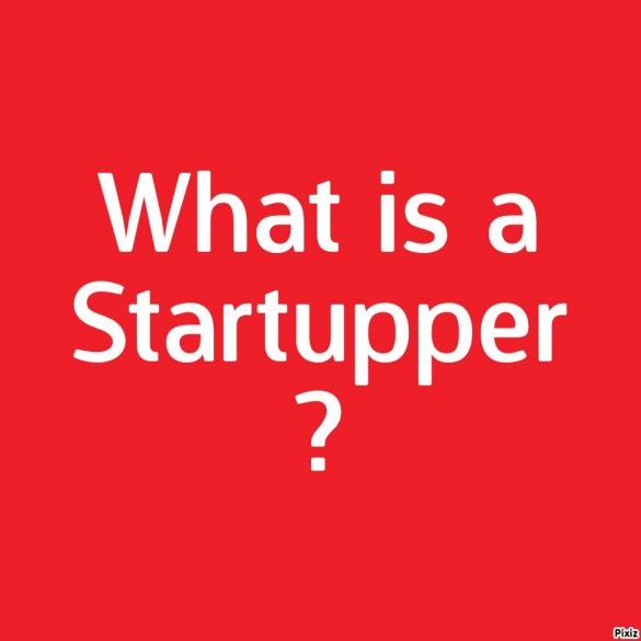 What is a startupper. Definition and qualities.