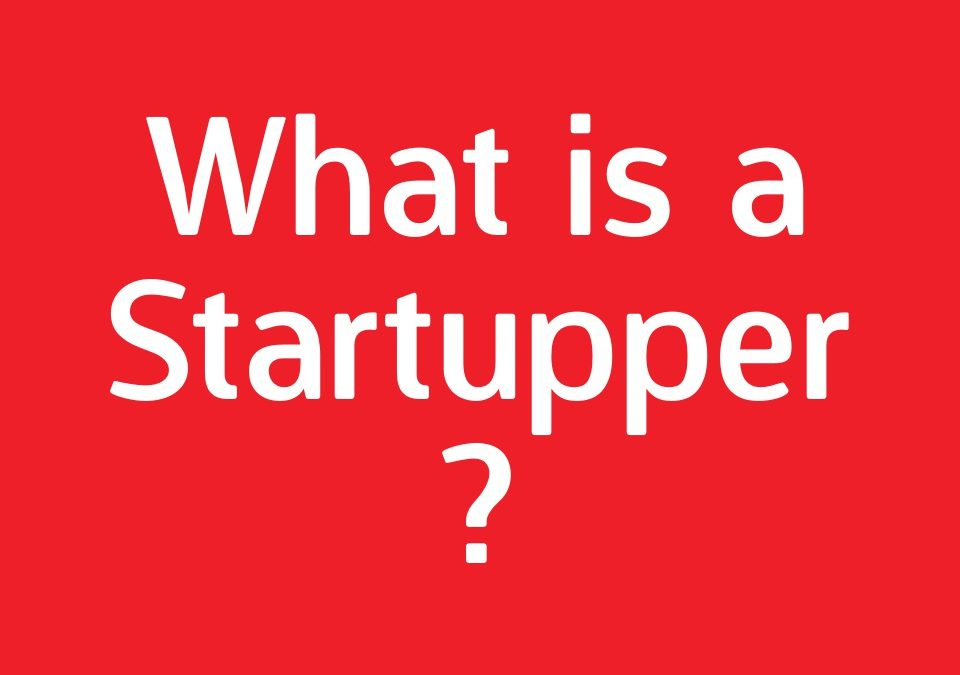 What's a Startupper? Definition.