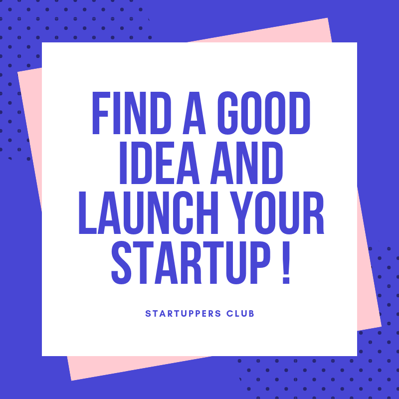 Startuppers Club - Find a good idea and launch your startup