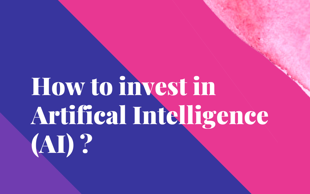 How to invest in artificial intelligence?