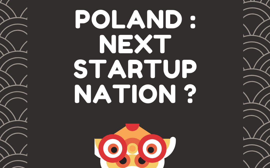 POLAND : NEXT START UP NATION IN EUROPE ?