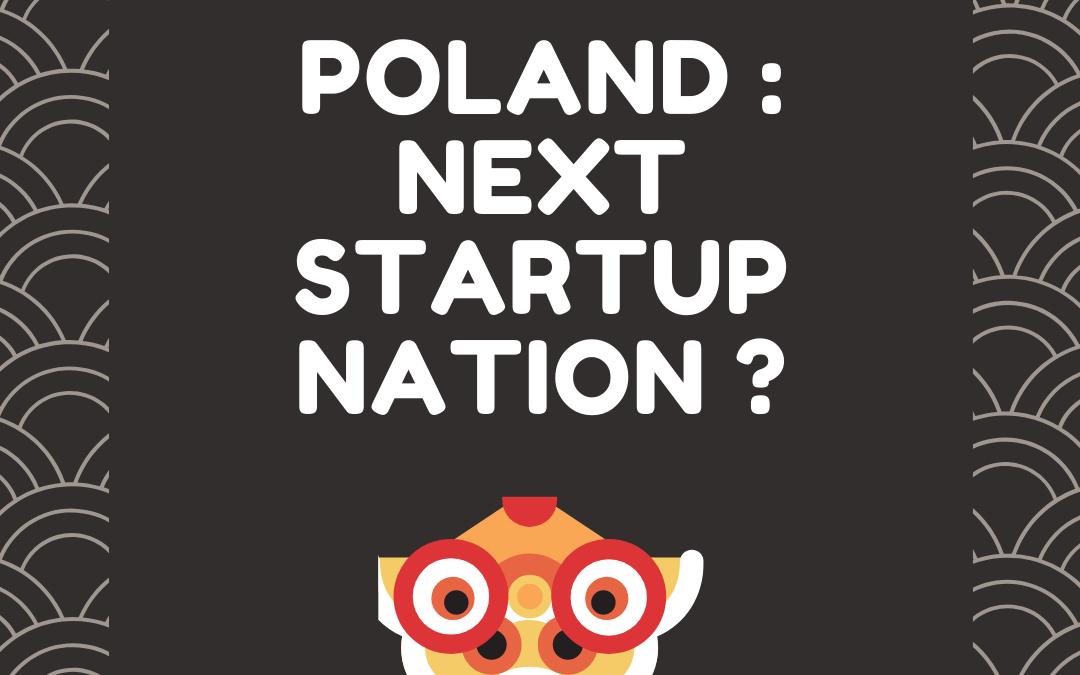 POLAND : NEXT START UP NATION IN EUROPE ?