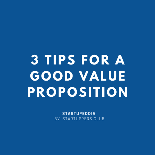 Startuppedia - 3 Tips for a good value proposition