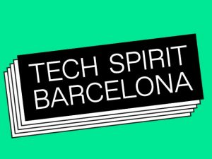 Tech Spirit Barcelona in replacement of Mobile World Congress cancellation