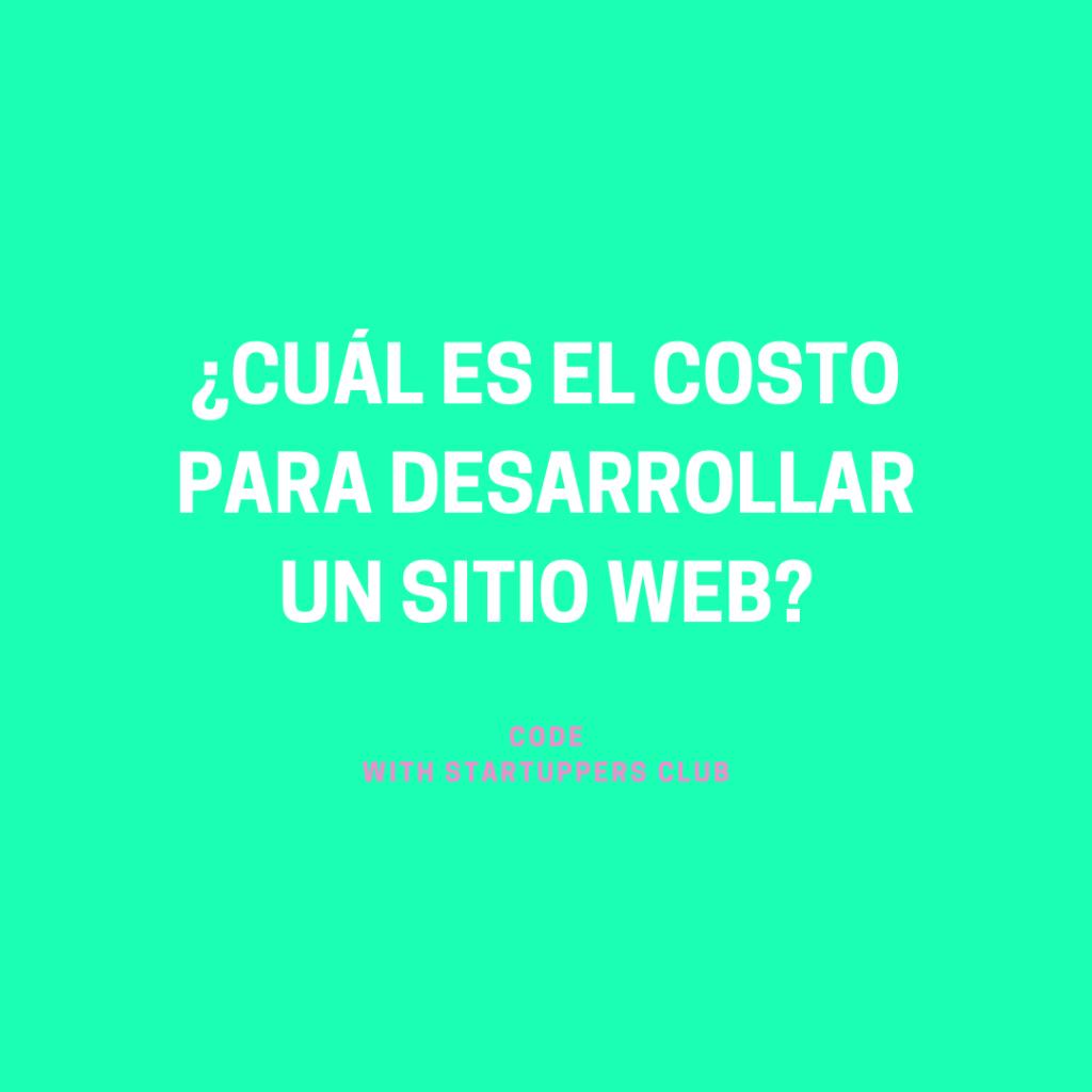CUÁL ES EL COSTO PARA DESARROLLAR UN SITIO WEB