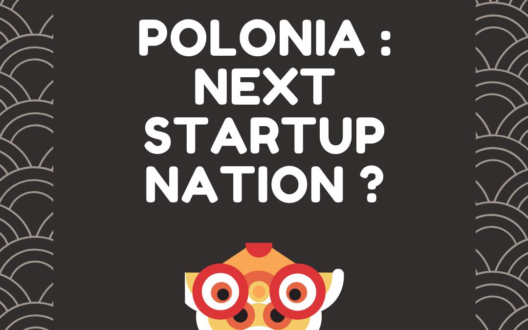 POLONIA: LA PRÓXIMA START UP NACIÓN EUROPEA
