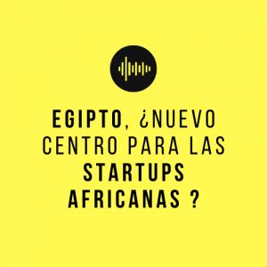 Egipto, nuevo centro para las startups africanas