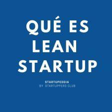 ¿Lean Startup qué es ? ¿cómo aplicar el método?