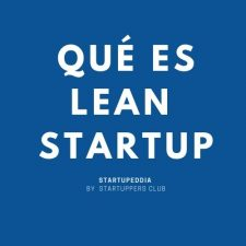 Qué es Lean Startup ? Startuppedia