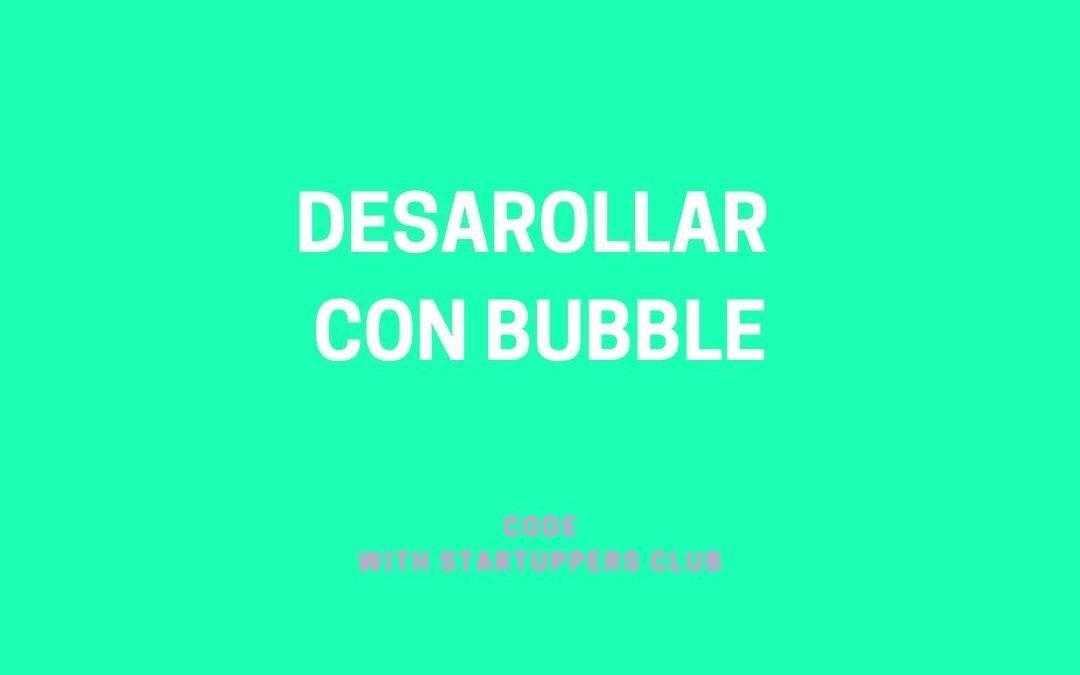 ¿Qué aplicación se puede desarrollar con Bubble?