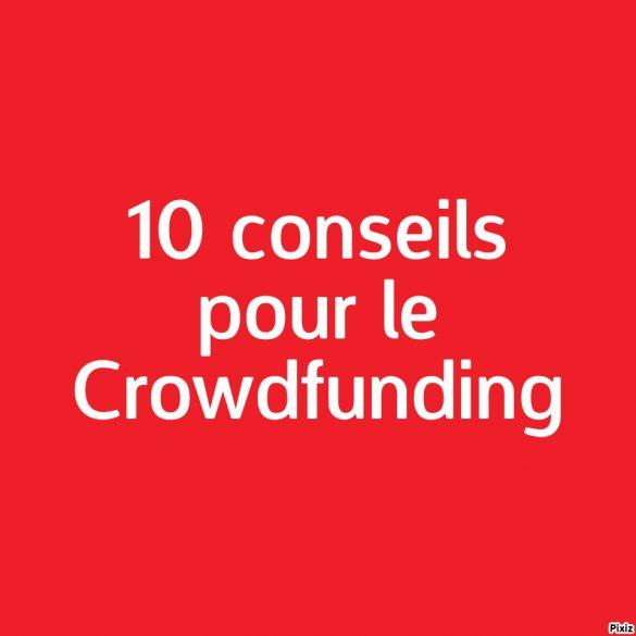 10 conseils pour réussir sa campagne de crowdfunding