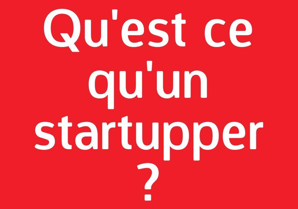 Qu'est-ce qu'un Startupper ?