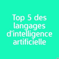 Top 5 langages de programmation de l'intelligence artificielle