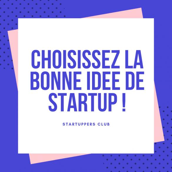 Startuppers Club - Choisir la meilleure idée startup à développer