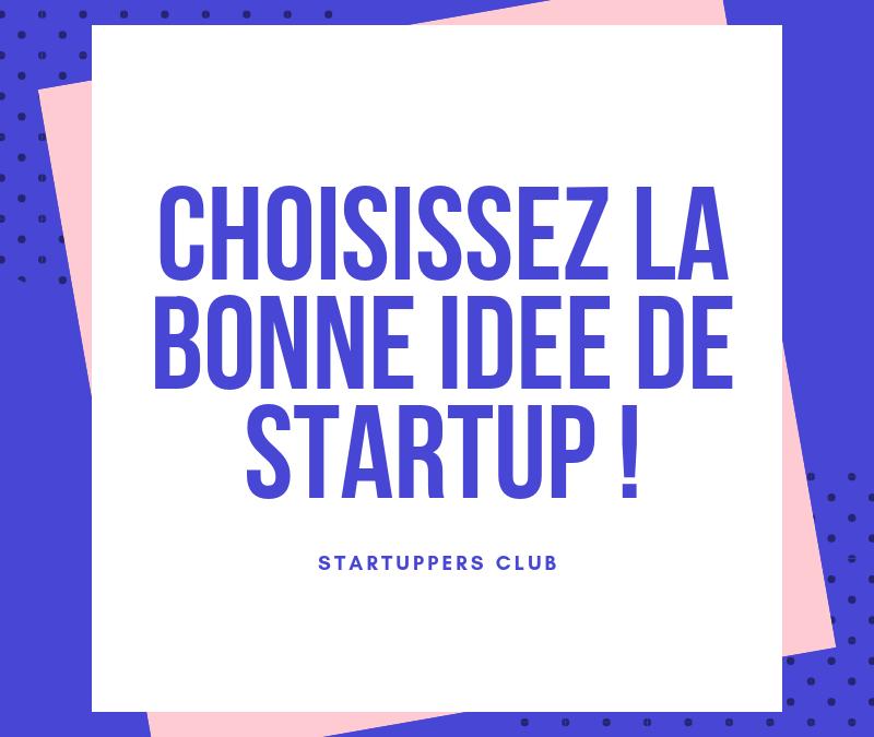 Choisissez la meilleure idée de startup à développer