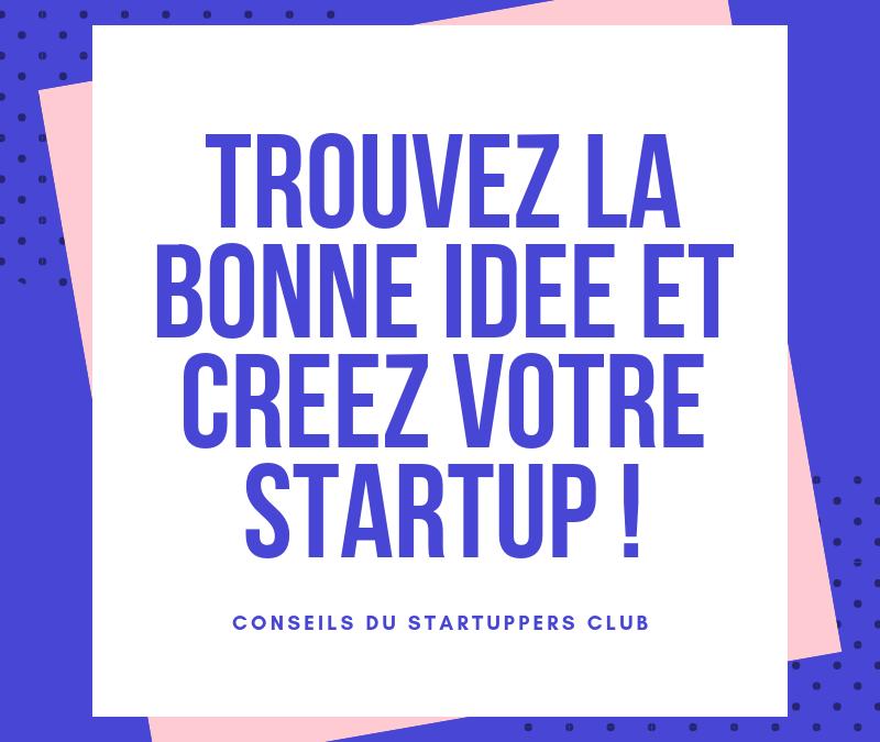 Trouver la bonne idée pour créer votre startup !