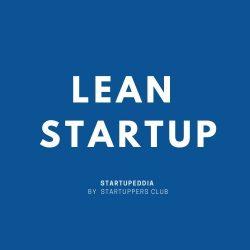 La méthode Lean Startup : qu'est-ce que c'est ? Comment l'appliquer ?